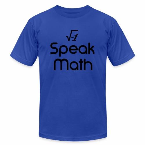 i Speak Math - Unisex Jersey T-Shirt by Bella + Canvas