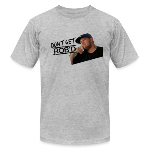Don't Get Rob'd - Unisex Jersey T-Shirt by Bella + Canvas