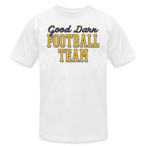 Good Darn Football Team - Unisex Jersey T-Shirt by Bella + Canvas