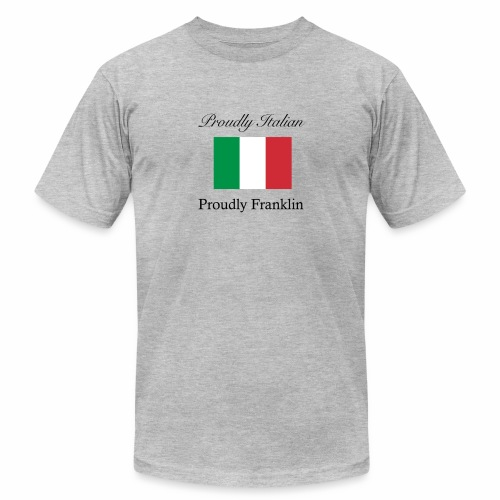 Proudly Italian, Proudly Franklin - Unisex Jersey T-Shirt by Bella + Canvas