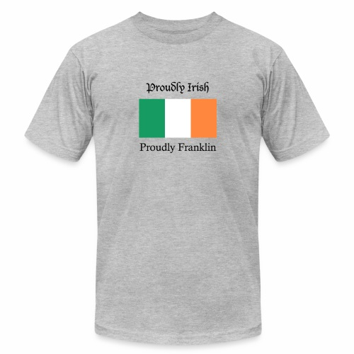 Proudly Irish, Proudly Franklin - Unisex Jersey T-Shirt by Bella + Canvas