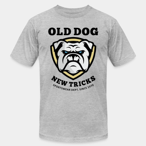 old dog new tricks - Unisex Jersey T-Shirt by Bella + Canvas