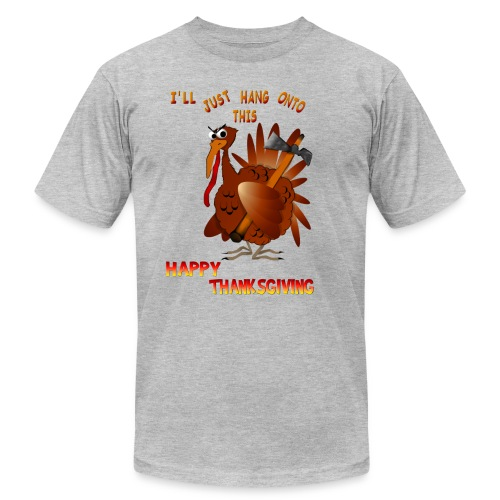 Turkey With An AX - Unisex Jersey T-Shirt by Bella + Canvas
