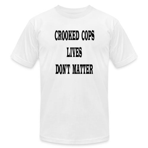 crooked cops - Unisex Jersey T-Shirt by Bella + Canvas