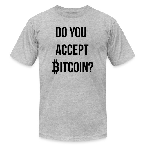 Do You Accept Bitcoin - Men's  Jersey T-Shirt