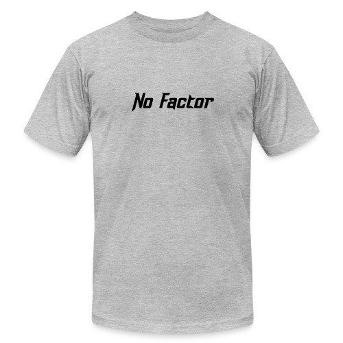 No Factor - Unisex Jersey T-Shirt by Bella + Canvas