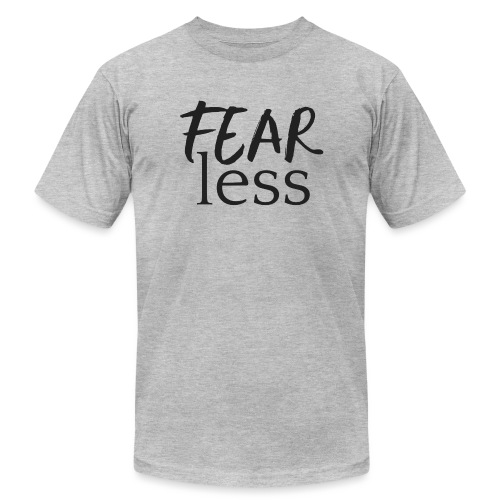 FEARless for BossLady - Unisex Jersey T-Shirt by Bella + Canvas
