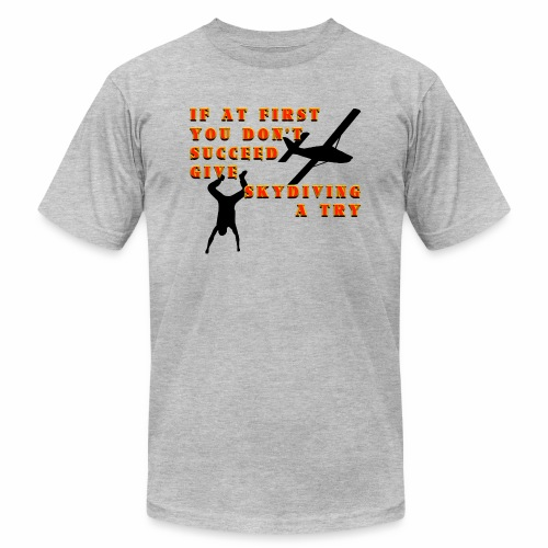 Try Skydiving - Unisex Jersey T-Shirt by Bella + Canvas