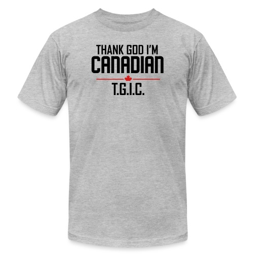 Thank God I m Canadian - Unisex Jersey T-Shirt by Bella + Canvas
