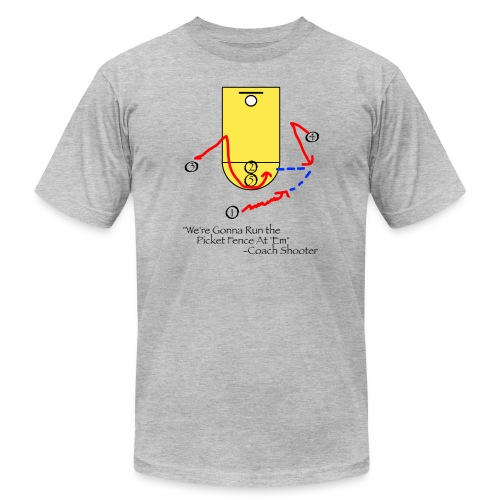 We're Gonna Run The Picket Fence At'Em T-Shirt - Unisex Jersey T-Shirt by Bella + Canvas