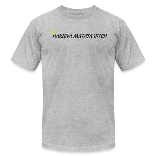 Hakuna Matata Bitch - Men's Fine Jersey T-Shirt