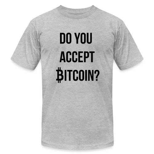 Do You Accept Bitcoin - Men's Fine Jersey T-Shirt