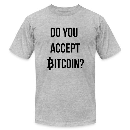 Do You Accept Bitcoin - Men's  Jersey T-Shirt