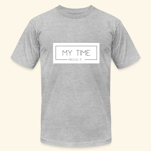 My Time - Prove It - Men's  Jersey T-Shirt