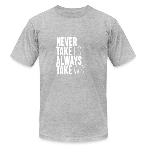 NEVER TAKE L'S ALWAYS TAKE W'S - Men's Fine Jersey T-Shirt