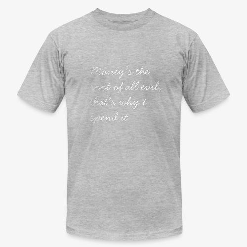 Money's the root - Men's Fine Jersey T-Shirt
