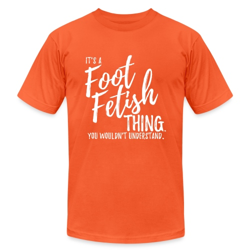 IT'S A FOOT FETISH THING. - Unisex Jersey T-Shirt by Bella + Canvas