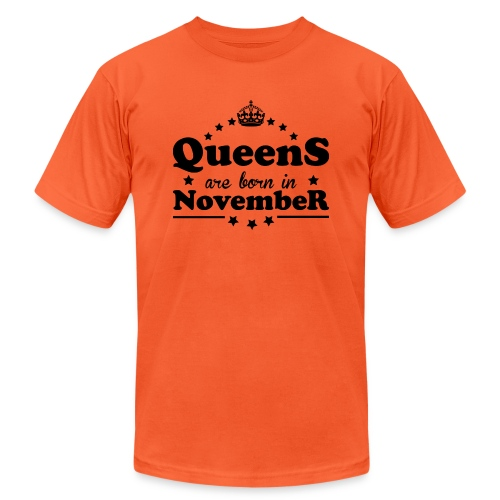 Queens are born in November - Unisex Jersey T-Shirt by Bella + Canvas