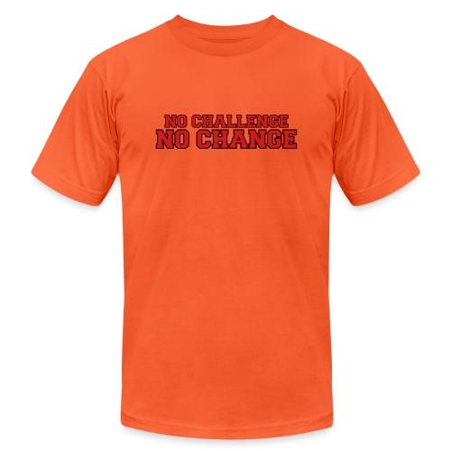 No Challenge No Change - Unisex Jersey T-Shirt by Bella + Canvas