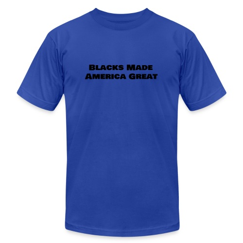(blacks_made_america) - Unisex Jersey T-Shirt by Bella + Canvas