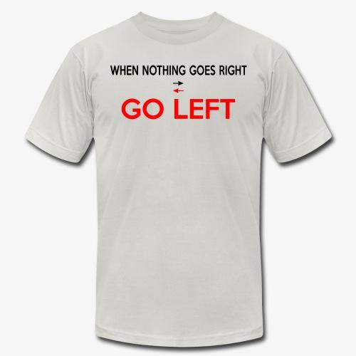 GO LEFT t-shirt - Men's  Jersey T-Shirt