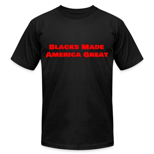 (blacks_made_america1) - Unisex Jersey T-Shirt by Bella + Canvas