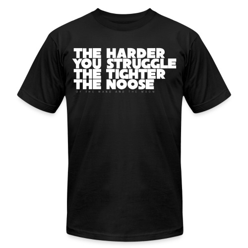 The Harder You Struggle - Unisex Jersey T-Shirt by Bella + Canvas