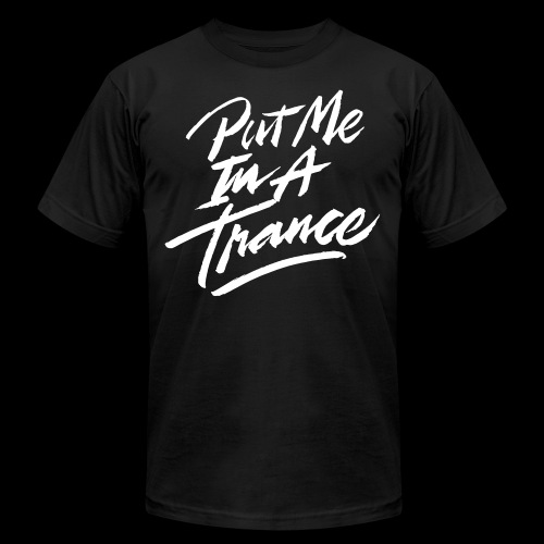 Put Me In A Trance - Unisex Jersey T-Shirt by Bella + Canvas