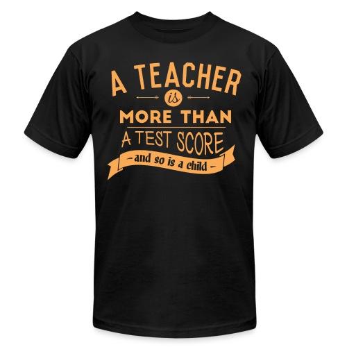 More Than a Test Score Women's T-Shirts - Unisex Jersey T-Shirt by Bella + Canvas
