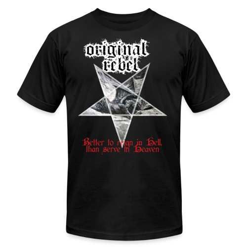 Original Rebel Better To Reign In Hell - Unisex Jersey T-Shirt by Bella + Canvas