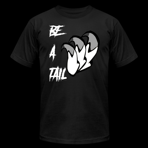 Be A Tail - Unisex Jersey T-Shirt by Bella + Canvas