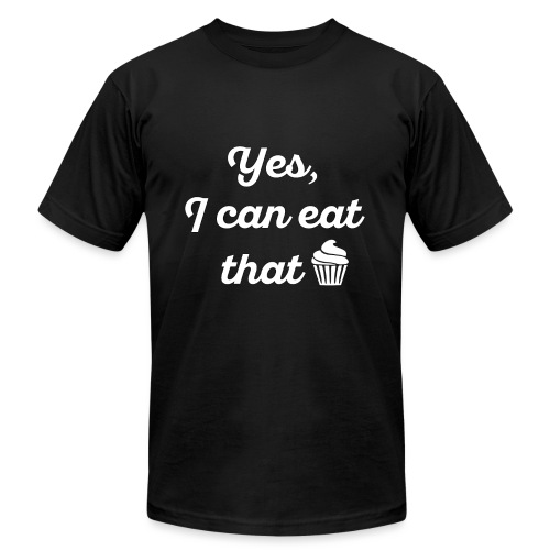 Yes, I Can Eat That - Unisex Jersey T-Shirt by Bella + Canvas