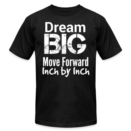Dream Big - Motivational - Unisex Jersey T-Shirt by Bella + Canvas