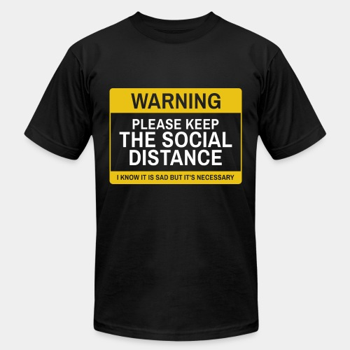 keep social distance - Unisex Jersey T-Shirt by Bella + Canvas