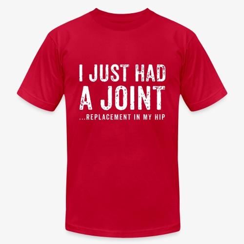 JOINT HIP REPLACEMENT FUNNY SHIRT - Unisex Jersey T-Shirt by Bella + Canvas