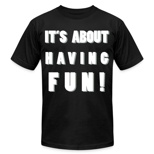 abouthavingfun - Unisex Jersey T-Shirt by Bella + Canvas