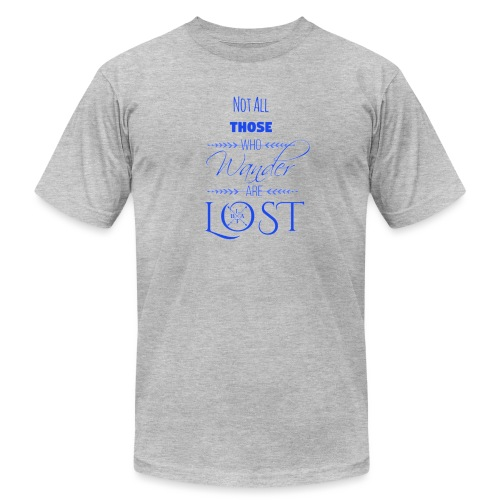 LTBA Not All Those Who Wander Are Lost - Unisex Jersey T-Shirt by Bella + Canvas