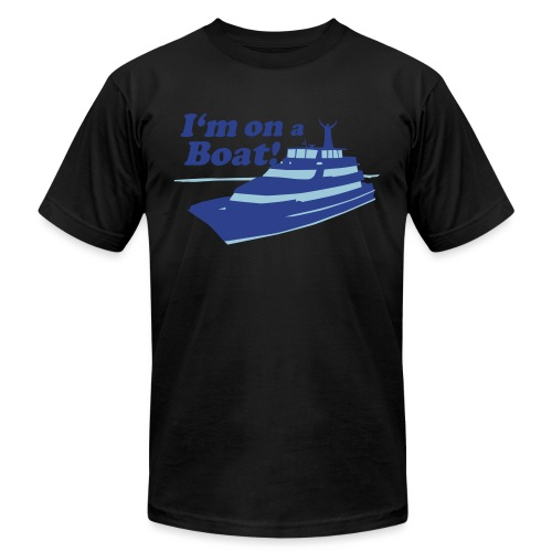 I'm On A Boat - Unisex Jersey T-Shirt by Bella + Canvas