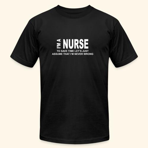 I am a nurse - Unisex Jersey T-Shirt by Bella + Canvas