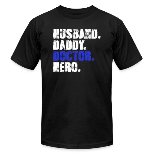 Husband Daddy Doctor Hero, Funny Fathers Day Gift - Men's Jersey T-Shirt