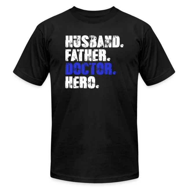 Father Husband Doctor Hero - Doctor Dad