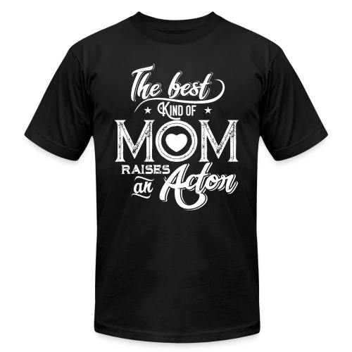The Best Kind Of Mom Raises An Actor, Mother's Day - Men's Jersey T-Shirt