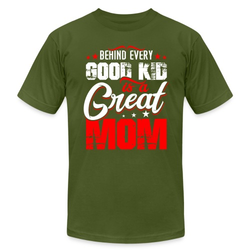 Behind Every Good Kid Is A Great Mom, Thanks Mom - Men's  Jersey T-Shirt
