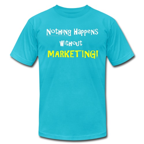 Nothing Happens without Marketing! - Men's Jersey T-Shirt