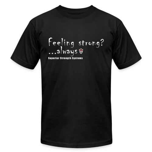 Feeling Strong Always - Unisex Jersey T-Shirt by Bella + Canvas