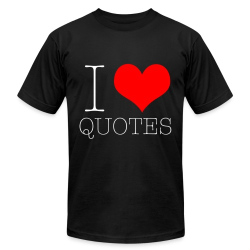White I Heart Quotes - Unisex Jersey T-Shirt by Bella + Canvas