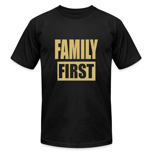 Family First - Unisex Jersey T-Shirt by Bella + Canvas