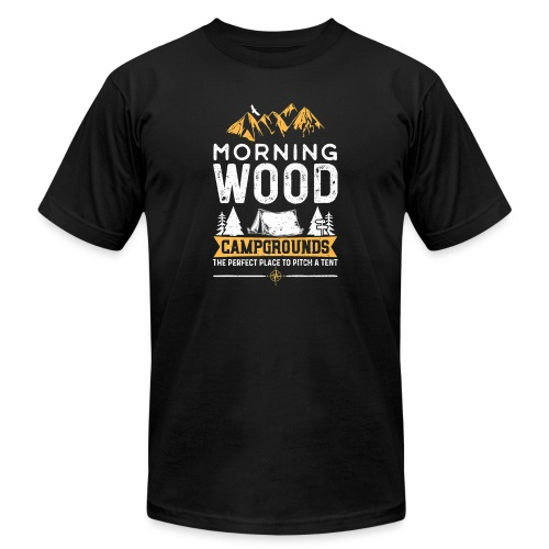 Morning Wood Campgrounds The Perfect Place - Unisex Jersey T-Shirt by Bella + Canvas