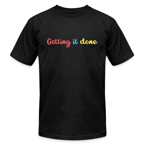 Getting It Done - Unisex Jersey T-Shirt by Bella + Canvas