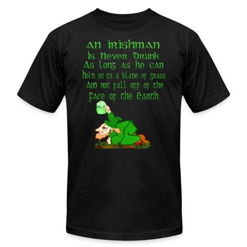 An Irishman Is Never Drunk - Unisex Jersey T-Shirt by Bella + Canvas